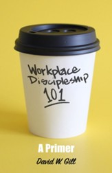 Workplace Discipleship 101: A Primer