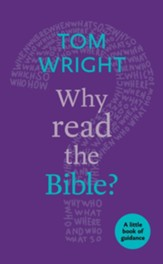 Why Read the Bible?: A Little Book Of Guidance