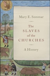 The Slaves of the Churches: A History