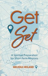 Get Set: A Spiritual Preparation for Short-Term Missions