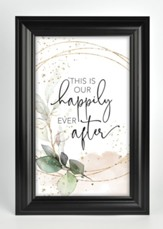 This Is Our Happily Ever After Framed Plaque