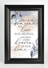 Because Someone We Love Is In Heaven Framed Plaque