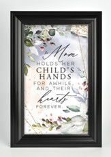 A Mom Holds Her Child's Hands Framed Plaque