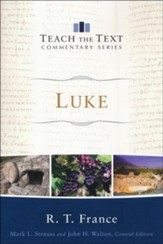 Luke: Teach the Text Commentary [Paperback]