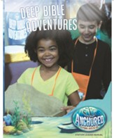 Anchored: Deep Bible Adventures Leader Manual