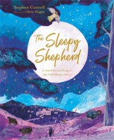 The Sleepy Shepherd: A Timeless Retelling of the Christmas Story