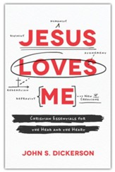 Jesus Loves Me: Christian Essentials for the Head and the Heart
