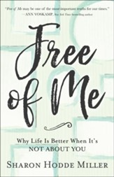 Free of Me Curriculum Kit: Why Life Is Better When It's Not About You