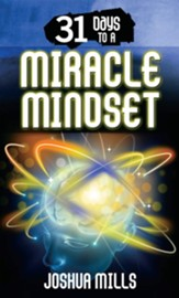 31 Days To A Miracle Mindset