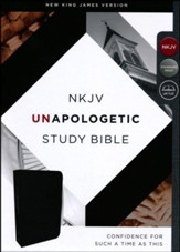 NKJV Unapologetic Study Bible, Bonded Leather, Black