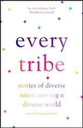Every Tribe: Stories of Diverse Saints Serving in a Diverse World