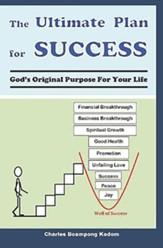 The Ultimate Plan for Success: God's Original Purpose for Your Life