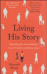 Living His Story: Revealing the Revolutionary Love of God, The Archbishop of Canterbury's Lent Book 2021