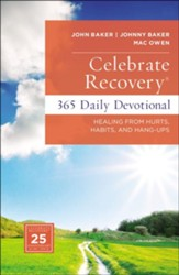 Celebrate Recovery 365 Daily Devotional: Healing from Hurts, Habits and Hang Ups