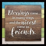Blessings Come In Many Ways Plaque