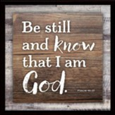 Be Still and Know That I Am God Plaque