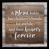 A Mom Holds Her Children's Hands Plaque