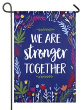 We Are Stronger Together Textured Suede Flag, Small