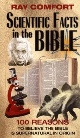 Scientific Facts in the Bible: 100 Reasons to Believe the Bible