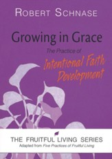 Growing in Grace: The Practice of Intentional Faith Development