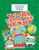 God's Word in Time Scripture  Planner: Work From the Heart  for the Lord Elementary Teacher Edition (ESV Version; August 2019 - July 2020)