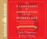 5 Languages of Appreciation in the Workplace: Empowering Organizations by Encouraging People - unabridged audiobook on CD