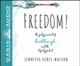 Freedom: The Gutsy Pursuit of Breakthrough and the Life Beyond It - unabridged audiobook on CD