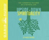 Upside-Down Spirituality: The 9 Essential Failures of a Faithful Life - unabridged audiobook on CD
