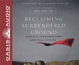 Reclaiming Surrendered Ground: Protecting Your Family from Spiritual Attacks - unabridged audiobook on CD