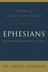 Ephesians: The Inheritance We Have in Christ