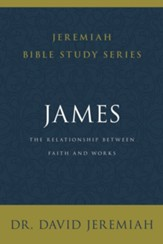 James: The Relationship Between Faith and Works