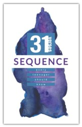 Sequence: 31 Verses Every Teenager Should Know
