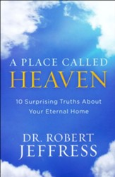 A Place Called Heaven: 10 Surprising Truths About Your Eternal Home - Slightly Imperfect