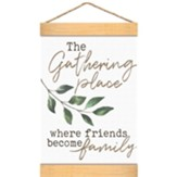 The Gathering Place, Banner