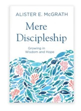 Mere Discipleship: Growing in Wisdom and Hope