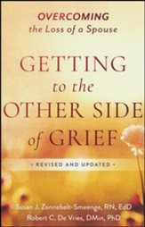 Getting to the Other Side of Grief, rev. and updated ed.: Overcoming the Loss of a Spouse