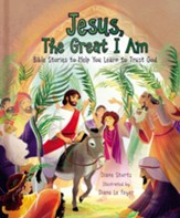Jesus, The Great I Am: Bible Stories To Help You Learn To Trust