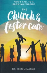The Church & Foster Care: God's Call to a Rising Epidemic