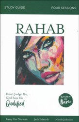Rahab: In the Face of Rejection, Don't Judge Me; God Says I'm Qualified -  Study Guide (Known by Name Series)