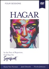 Hagar: In the Face of Rejection, God Says I'm Significant- DVD Study (Known by Name Series)