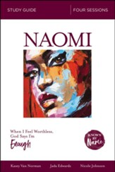 Naomi: When I Feel Worthless, God Says I'm Enough - Study Guide (Known by Name Series)