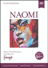 Naomi: When I Feel Worthless, God Says I'm Enough - DVD Study (Known by Name Series)