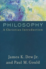 Philosophy: A Christian Introduction
