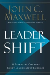 Leadershift: 11 Essential Changes Every Leader Must Embrace