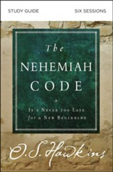 The Nehemiah Code Study Guide: It's Never Too Late for a New Beginning