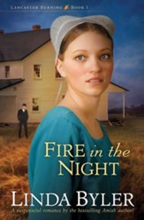 Fire in the Night: A Suspenseful Romance By The Bestselling Amish Author! - eBook