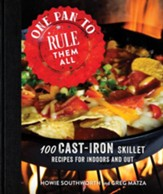 One Pan to Rule Them All: 100 Cast-Iron Skillet Recipes for Indoors and Out - eBook