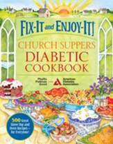 Fix-It and Enjoy-It! Church Suppers Diabetic Cookbook: 500 Great Stove-Top And Oven Recipes- For Everyone! - eBook