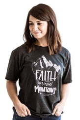 Faith Can Move Mountains Shirt, Dark Gray, Small