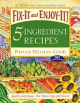Fix-It and Enjoy-It 5-Ingredient Recipes: Quick And Easy-For Stove-Top And Oven! - eBook